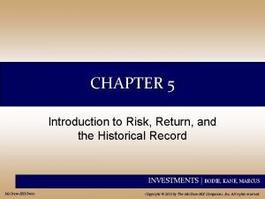 CHAPTER 5 Introduction to Risk Return and the