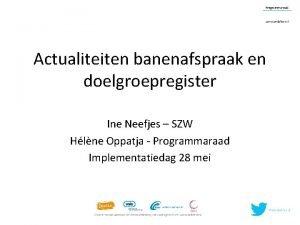 Actualiteiten banenafspraak en doelgroepregister Ine Neefjes SZW Hlne