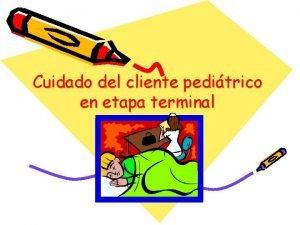 Cuidado del cliente peditrico en etapa terminal REFLEXION