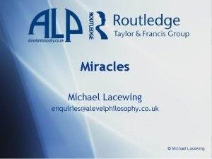 Miracles Michael Lacewing enquiriesalevelphilosophy co uk Michael Lacewing