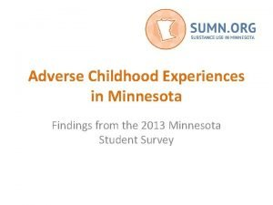 Adverse Childhood Experiences in Minnesota Findings from the