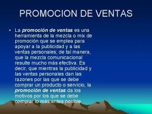 PROMOCION DE VENTAS La promocin de ventas es