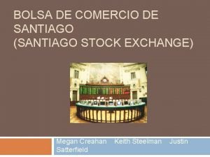 BOLSA DE COMERCIO DE SANTIAGO SANTIAGO STOCK EXCHANGE