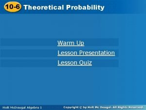 10 6 Theoretical 10 6 Theoretical Probability Warm