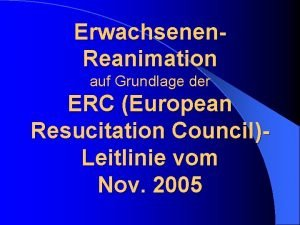 Erwachsenen Reanimation auf Grundlage der ERC European Resucitation