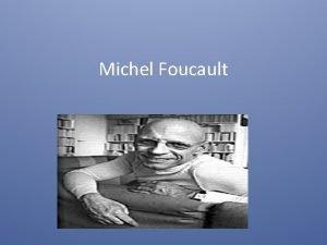 Michel Foucault Short Biography Born in 1926 to