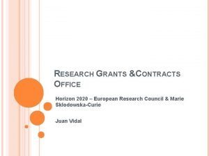 RESEARCH GRANTS CONTRACTS OFFICE Horizon 2020 European Research