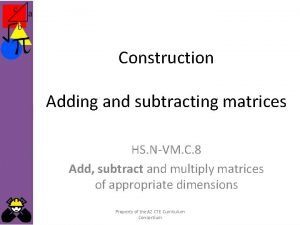 Construction Adding and subtracting matrices HS NVM C