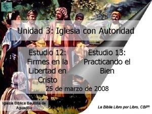 Unidad 3 Iglesia con Autoridad Estudio 12 Firmes