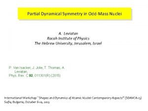 Partial Dynamical Symmetry in OddMass Nuclei A Leviatan