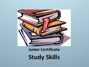 Junior Certificate Study Skills Why Study Skills Study