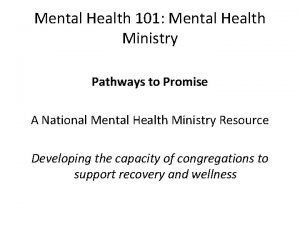 Mental Health 101 Mental Health Ministry Pathways to