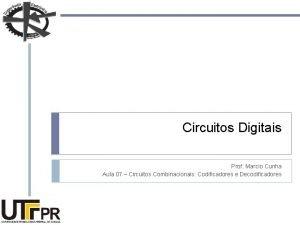 Circuitos Digitais Prof Marcio Cunha Aula 07 Circuitos