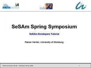 Se SAm Spring Symposium Se SAm Developers Tutorial
