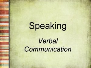 Speaking Verbal Communication Speaking How good are your