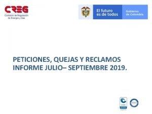 PETICIONES QUEJAS Y RECLAMOS INFORME JULIO SEPTIEMBRE 2019