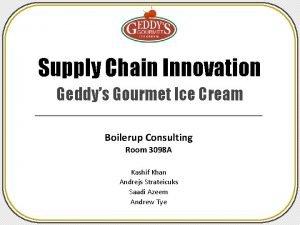 Supply Chain Innovation Geddys Gourmet Ice Cream Boilerup