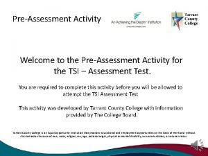 PreAssessment Activity Welcome to the PreAssessment Activity for