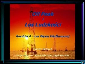 Oil Peak i Los Ludzkoci Rozdzia 4 Los