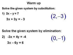 Warm up Solve the given system by substitution