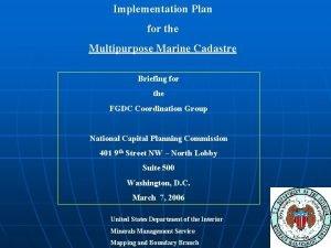 Implementation Plan for the Multipurpose Marine Cadastre Briefing