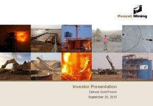 Investor Presentation Denver Gold Forum September 20 2010