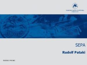 SEPA Rudolf Pataki RUDOLF PATAKI Defincia SEPA Defincia