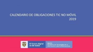 CALENDARIO DE OBLIGACIONES TIC NO MVIL 2019 CALENDARIO