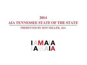 2014 AIA TENNESSEE STATE OF THE STATE PRESENTED