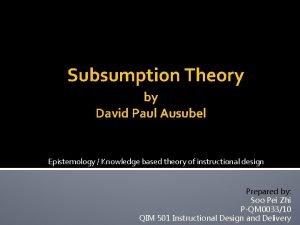 Subsumption Theory by David Paul Ausubel Epistemology Knowledge