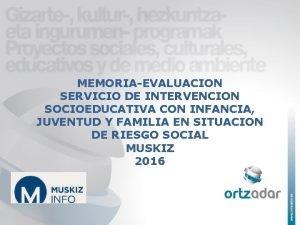 MEMORIAEVALUACION SERVICIO DE INTERVENCION SOCIOEDUCATIVA CON INFANCIA JUVENTUD