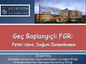Ge Balangl FGR Fetal izlem Doum Zamanlamas zlem