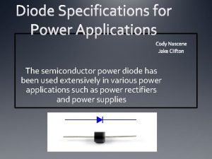 The semiconductor power diode has been used extensively