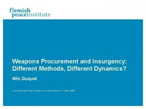 Weapons Procurement and Insurgency Different Methods Different Dynamics