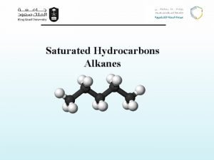 Saturated Hydrocarbons Alkanes Alkanes Learning Objectives Chapter one