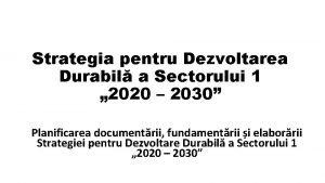 Strategia pentru Dezvoltarea Durabil a Sectorului 1 2020