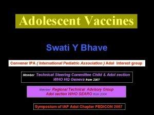 Adolescent Vaccines Swati Y Bhave Convener IPA International