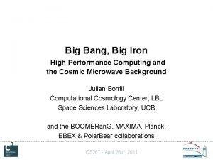 Big Bang Big Iron High Performance Computing and
