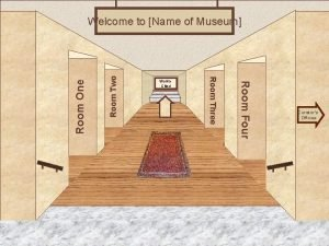 Room Two Museum Entrance Room Four Works Cited