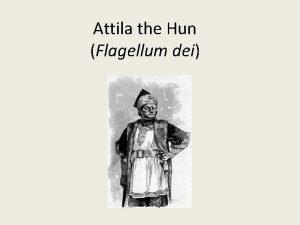 Attila the Hun Flagellum dei Attila AD 406