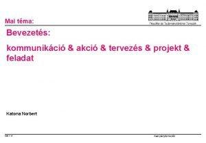 Mai tma Bevezets kommunikci akci tervezs projekt feladat