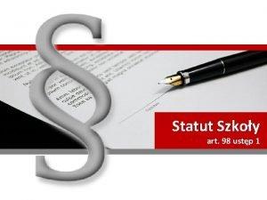Statut Szkoy art 98 ustp 1 Organy Szkoy