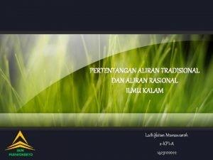 PERTENTANGAN ALIRAN TRADISIONAL DAN ALIRAN RASIONAL ILMU KALAM