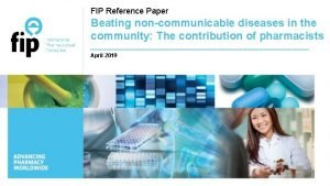 FIP Reference Paper Beating noncommunicable diseases in the