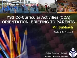 YSS CoCurricular Activities CCA ORIENTATION BRIEFING TO PARENTS