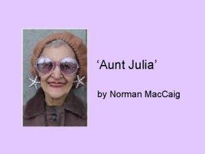 Aunt Julia by Norman Mac Caig Norman Mac