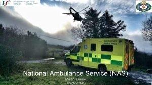 National Ambulance Service NAS Martin Dunne Director NAS