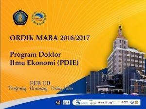 ORDIK MABA 20162017 Program Doktor Ilmu Ekonomi PDIE