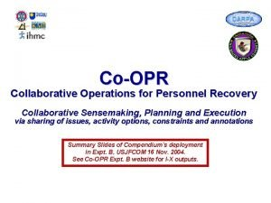 CoOPR Collaborative Operations for Personnel Recovery Collaborative Sensemaking