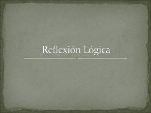 Reflexin Lgica El nacimiento de la reflexin lgica